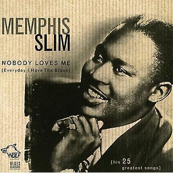 Memphis Slim - Nobody Loves Me (Everyday I [CD] USA import