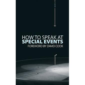How to Speak At Special Events by David Cook