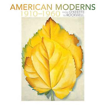 American Moderns 19101960  from OKeeffe to Rockwell by Karen A Sherry & Margaret Stenz