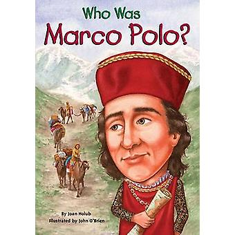 Wie Was Marco Polo? door Joan Holub - 9780448445403 boek