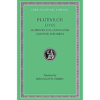 Parallele Leben - v. 4 - Alcibiades und Coriolanus Lysander und Sulla von