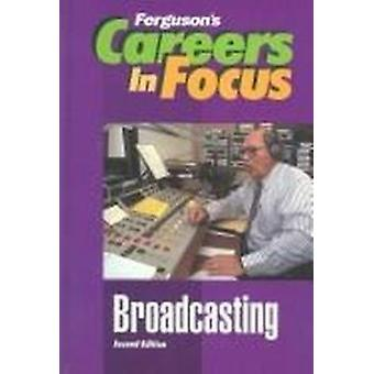Broadcasting (2nd Revised edition) by Ferguson Publishing - 978089434