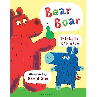 Bear Boar by Michelle Robinson - David Sim - 9781408817049 Book