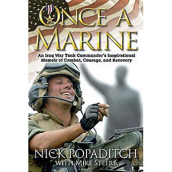 Once a Marine - An Iraq War Tank Commander's Inspirational Memoir of C