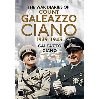 The War Diaries of Count Galeazzo Ciano 1939-43 by Galeazzo Ciano - 9