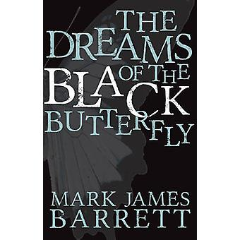 The Dreams of the Black Butterfly by Mark James Barrett - 97817858905