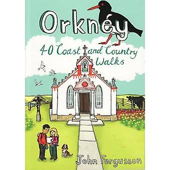 Orkney - 40 Coast and Country Walks by John Fergusson - 9781907025525