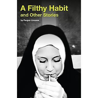 A Filthy Habit and Other Stories by Fergus Linnane - 9781911331926 Bo