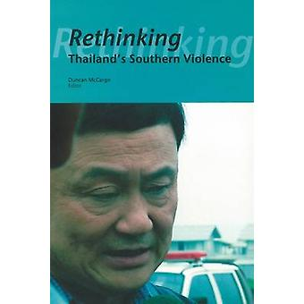 Rethinking Thailand's Southern Violence by Duncan McCargo - 978997169