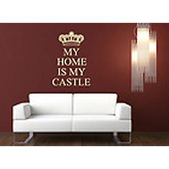 My Home Is My Castle Wall Decal