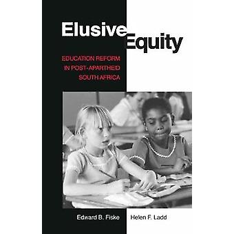 Elusive Equity - Education Reform in Post-Apartheid South Africa by El