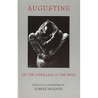 On the Inner Life of the Mind by Augustine - Robert Emmet Meagher - 9