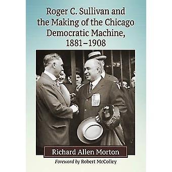 Roger C. Sullivan e o Making of da máquina democrata de Chicago-