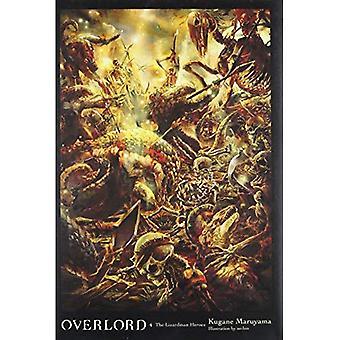 Overlord, Vol. 4 (light novel): The Lizardman Heroes (Hardback)