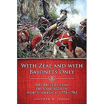 Com zelo e com baionetas apenas: O exército britânico na campanha na América do Norte, 1775-1783
