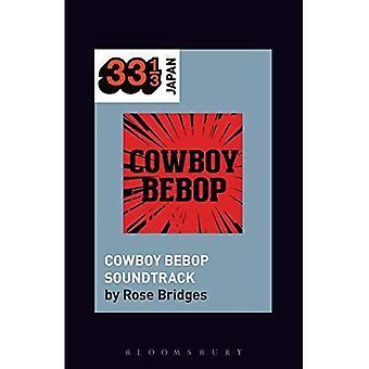 Yoko Kanno's Cowboy Bebop Soundtrack (33 1/3 Japan)