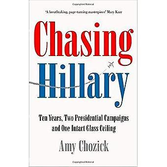 Chasing Hillary: Dix ans, deux campagnes présidentielles et un plafond de verre intactes