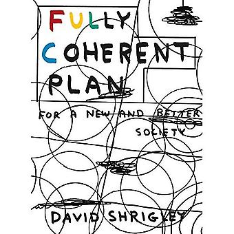Fully Coherent Plan: For a� New and Better Society