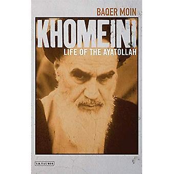 Khomeini: La vie de l'Ayatollah