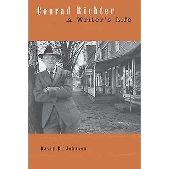 Conrad Richter A Schriftsteller Leben von Johnson & David R.