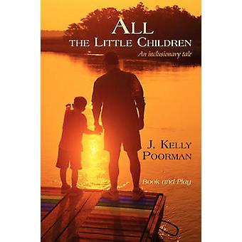 Todas as crianças um conto Inclusionary por Poorman & J. Kelly