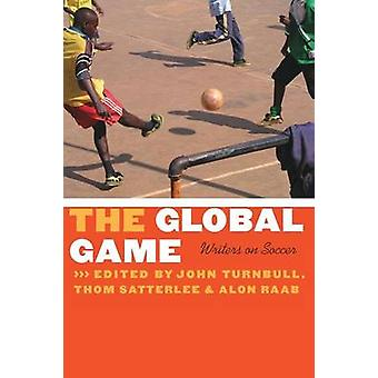 The Global Game Writers on Soccer by Turnbull & John