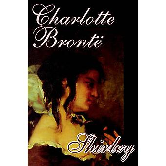 Shirley Charlotte Bronte Fiction Bronte & Charlotte