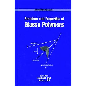 Structure and Properties of Glassy Polymers by Tant & Martin R.