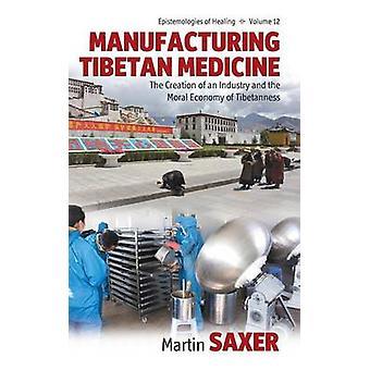 Herstellung von tibetischen Medizin die Schaffung einer Branche und die moralische Ökonomie der Tibetanness & Martin Saxer