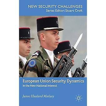 Union européenne sécurité dynamique dans le regain d'intérêt National par Matlary & Janne Haaland