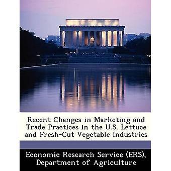 Recente veranderingen in Marketing en handelspraktijken in de VS sla en Tavenger5 plantaardige industrieën door economisch onderzoek Service ERS & Departm