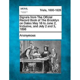 Signaler fra den officielle rekord bog af Brooklyn på datoer kan 18 juni 2 Inclusive og juli 2 og 3 1898 af anonym