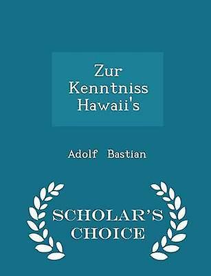 Zur Kenntniss Hawaiis  Scholars Choice Edition by Bastian & Adolf