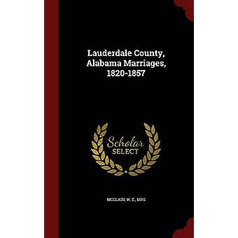 Lauderdale County Alabama Marriages 18201857 by McClain & W E.