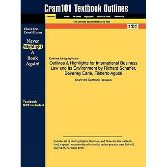 Outlines  Highlights for International Business Law and Its Environment by Richard Schaffer by Cram101 Textbook Reviews