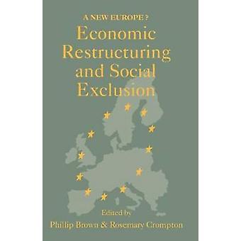 La restructuration économique et l'Exclusion sociale A nouvelle Europe par Brown & Philippe
