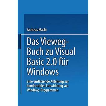 Das ViewegBuch zu Visual Basic 2.0 fr Windows  Eine umfassende Anleitung zur komfortablen Entwicklung von WindowsProgrammen by Andreas & Maslo
