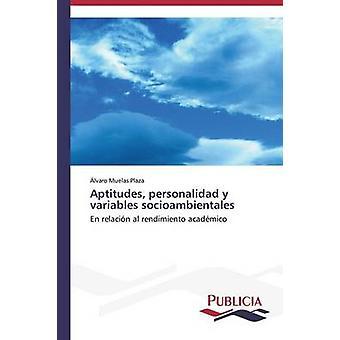 Aptitudes personalidad y variables socioambientales de Muelas Plaza lvaro