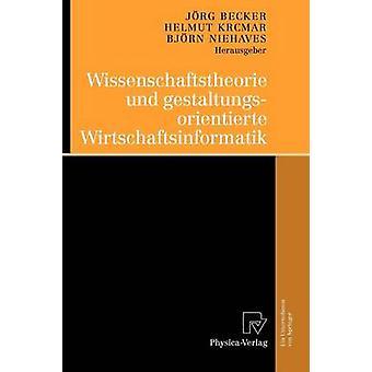 Wissenschaftstheorie und gestaltungsorientierte Wirtschaftsinformatik av Becker & Jrg
