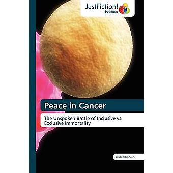 Peace in Cancer by Khanian & Sude