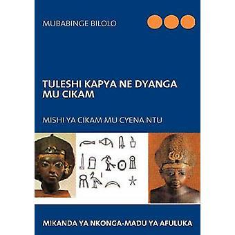 Tuleshi Kapya Ne Dyanga Mu CiKam von BILOLO & MUBABINGE