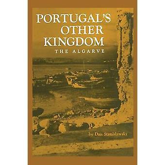 Portugal's Other Kingdom - The Algarve by Dan Stanislawski - 978029274