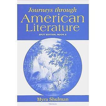 Journeys Through American Literature - Bk. 2 - Split Edition by Myra Sh