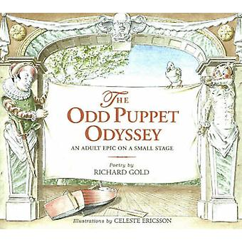 An Odd Puppet Odyssey - An Adult Epic on a Small Stage by Richard Gold