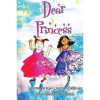 Dear Princess by Kari Litscher - 9780998130798 Book
