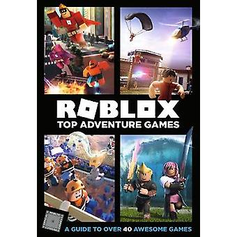 Roblox Top Adventure Games by Roblox Top Adventure Games - 9781405291