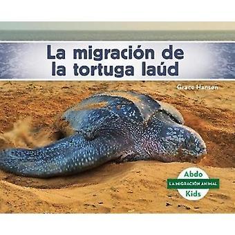 La Migracion de la Tortuga Laud by Grace Hansen - 9781532106422 Book