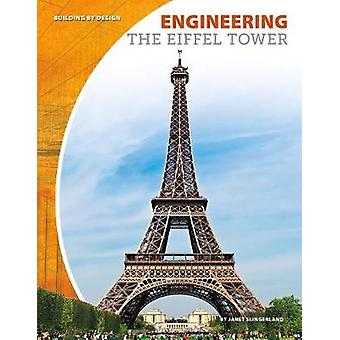 Engineering the Eiffel Tower by Janet Slingerland - 9781532111655 Book