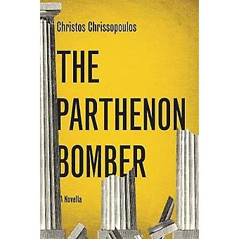 The Parthenon Bomber - And Other Fables by Christos Chrissopoulos - Ha