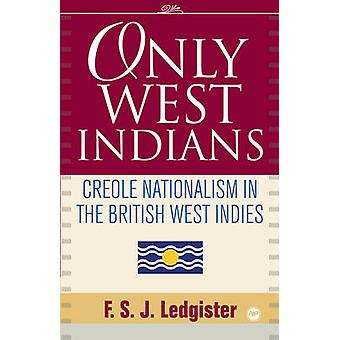 Only West Indians by F S J Ledgister - 9781592217502 Book